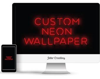 Custom Neon Wallpaper