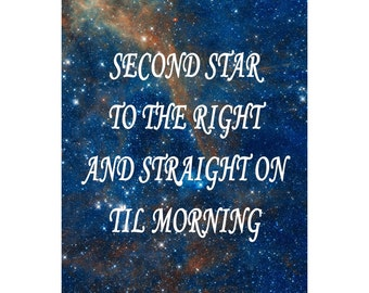 Second Star To The Right And Straight On Til Morning - Available Sizes (8x10) (11x14) (16x20) (18x24) (20x24) (24x30)