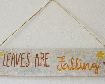 Leaves are Falling -Original Hand Painted Autumn/Fall/Thanksgiving Sign on Reclaimed Pallet Wood