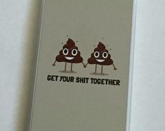 Get Your Sh!t Together Phone Case for the iPhone and Galaxy S Series