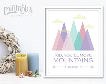 Dr Seuss Nursery Decor - Printable Nursery Art Print Lavender - Kid You'll Move Mountains Print - Digital Dr Seuss Quote - Instant Download