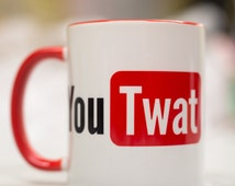 You TWAT mug - funny rude cup idea for office friend birthday gift girlfriend boyfriend mug with red handle 11oz YouTube design  FREE P&P