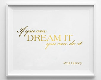 Gold Foil Walt Disney Quote Print - If You Can Dream It You Can Do It / Gold Foil or Silver Foil