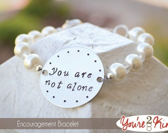 You Are Not Alone - Encouragement Bracelet