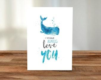 I whale always love you A5 Card