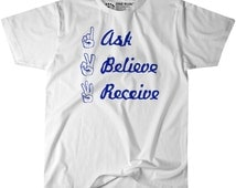 Ask Believe Receive Christian T Shirt Inspirational Biblical Quote W/ Blue Letters