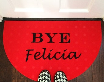 Bye Felicia Red Half Moon Door Mat