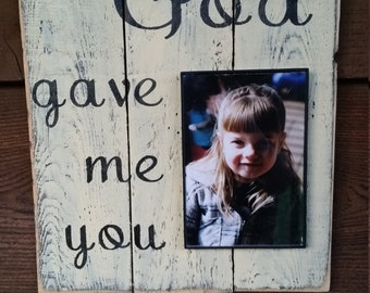 God gave me you picture frame, made on reclaimed wood. Home decor, vintage decor,