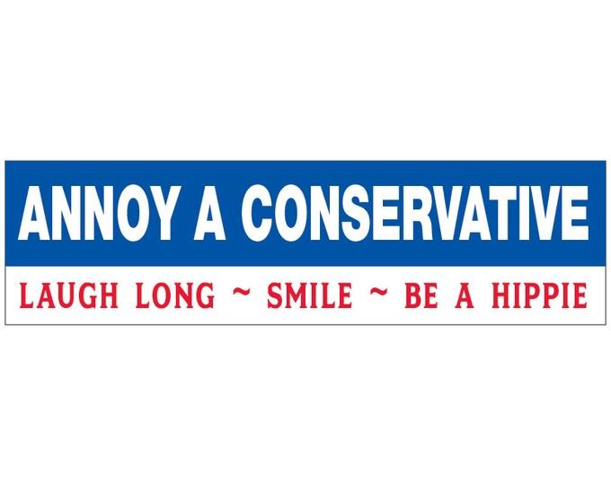 Annoy a Conservative Bumper Sticker Decal Vinyl or Magnet Bumper Sticker