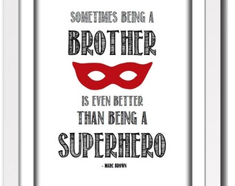 Being a brother is better than a superhero - Digital print