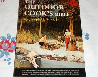 The Outdoor Cook's Bible by Joseph D. Bates, Jr. Vintage Wildlife and Outdoor Cookbook 1963