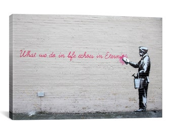 """Banksy, """"What We Do in Life Echoes in Eternity"""" 12"""" x 8"""" x .75""""  Canvas Gallery Wrap Print"""