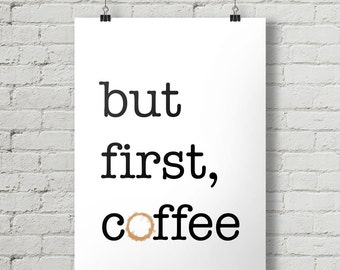 But First Coffee - Inspirational Quote Typography Poster Printable