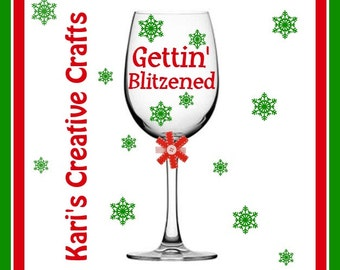 Gettin' Blitzened Wine Glass, Christmas Wine Glass, Holiday Wine Glass, Xmas Wine Glass, Funny Wine Glass, Comical Wine Glass, Reindeer