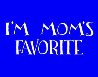 I'm moms favorite T-shirt