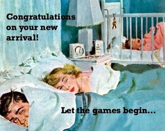 "FUNNY NEW BABY Vintage card ""Let the games begin"" Congratulations, new parent, pulp illustration card [814-225]"