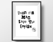Damn The Man Save The Empire - Empire Records Movie Quote Print Film Gift