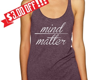 Mind Over Matter - Fitness Tri Blend - Racerback Tank Top S-2XL