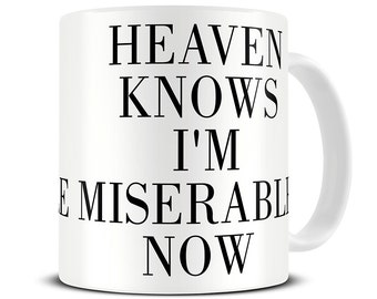 Heaven Knows I'm Miserable Now Coffee Mug