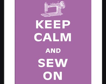Keep Calm and Sew On - Sew On - Art Print - Keep Calm Art Prints - Posters