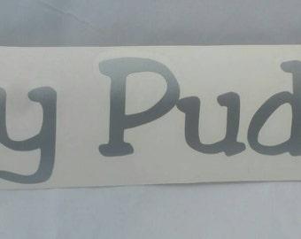 Hey Puddin! Decal