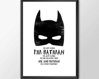 I'm not saying I'm Batman - PRINTED   -    Buy 2 Get 1 FREE