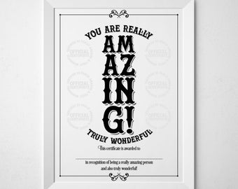 Certificate of Amazing: 'You are really amazing, truly wonderful' A3, A4 and 8x10 - Typographic print certificate