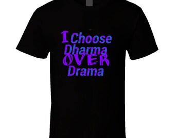 Buddhist Dharma Over Drama T Shirt