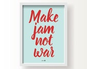 Instant Download, 'Make Jam not War', motivational poster, home decor, wall art, typography, quote