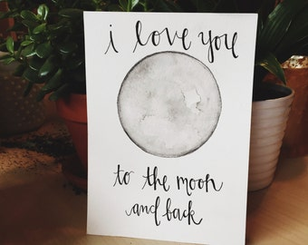 Love You to the Moon Watercolor & Calligraphy Quote