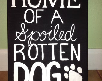 Home of a Spoiled Rotten Dog Canvas