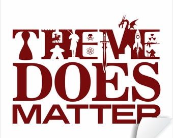 Theme Does Matter Poster - Tabletop and Hobby Gaming Decor - Boardgaming Art for BoardGame Geeks - Geeky Goodies