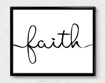 SALE -  Faith, Handwriting Print, Cursive Print, Handlettering Print, Modern Calligraphy, Quote Print, Modern Decor, Black White Poster