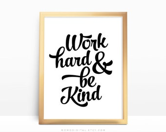 SALE -  Work Hard And Be Kind, Quote Art Print, Modern Print, Modern Poster, Minimalism, Calligraphy, Typography, Handletter