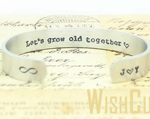 Wife's Gift- Let's Grow Old Together, Gift for her, Wedding Gift, Personalized Bracelet, Custom Cuff Bracelet, Anniversary Gift.