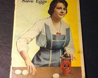 "1917 cookbook ""55 ways to save eggs"" Royal Powder Co"