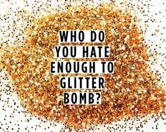 Glitter Bomb Your Enemies!