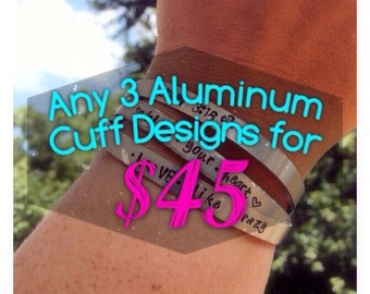Any 3 stamped aluminum Cuff bracelets for 10% off | pick three | choose from already listed designs | fandoms | song lyrics | coordinates