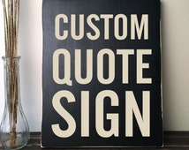 Custom Wooden Signs, Wood Decor, Wooden Sign with Quote, Paint Wood SignWood Sign Saying, Custom Quote Sign, Home Decor, Quote on Wood,