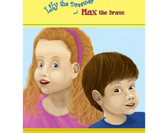 Lily the Dreamer and Max the Brave - a picture book written and illustrated by Deborah Kruse