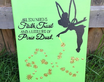 "All You Need is Faith, Trust, and Pixie Dust Canvas- Tinkerbell 9""x12"""