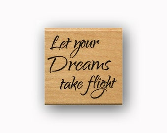 Let your Dreams take flight Mounted rubber stamp #23