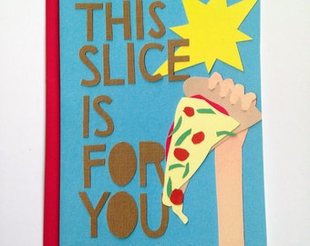 This Slice Is For You Card
