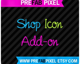 Shop Icon Add On - Made to Match