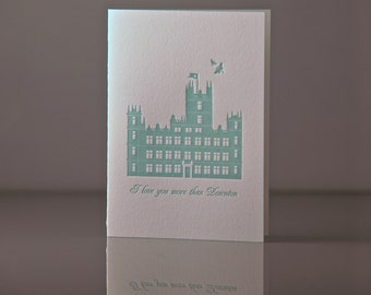 I Love You More Than Downton Card - Romantic Card - Everyday Love Card - Downton Abbey - Turquoise Greeting Card - Letterpress Cards
