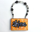 Shine Sign - Positive Wor...