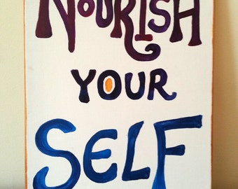 Acrylic painting 'Nourish Your Self' - word art / inspiration