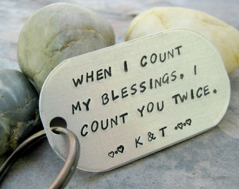 When I Count My Blessings, I Count You Twice Quote Keychain, personalized with initials, blessings keychain, anniversary gift, bff gift
