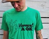 Vermont is A OK  - Vermont shirt - vermont tee - green shirt - hand