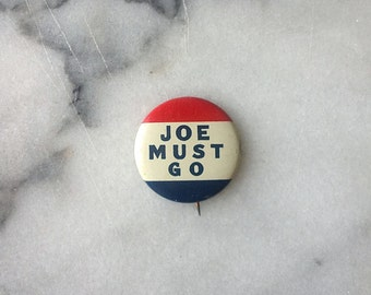 1950s Political Button, McCarthy Era. Joe Must Go!
